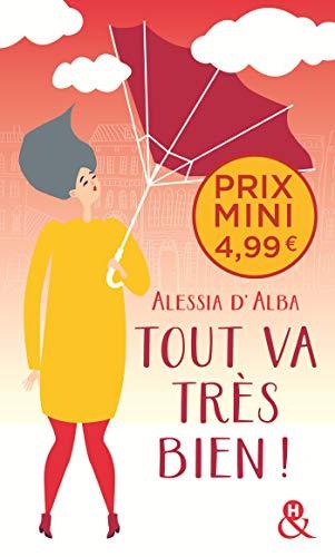 Tout va très bien !: , un roman feel-good du printemps à découvrir à prix mini ! par  Alessia d'Alba