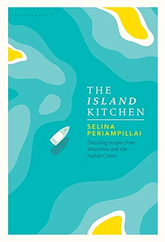 The Island Kitchen: Recipes from Mauritius and the Indian Ocean 2