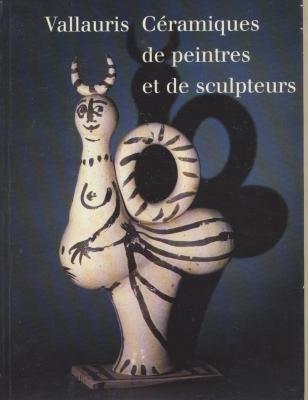 Vallauris : Céramiques de peintres et de sculpteurs, [exposition], Musée de céramique et d'art moderne de Vallauris, [2 juin-10 septembre 1995 par Collectif