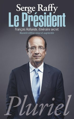 le-president-francois-hollande-itineraire-secret-pluriel