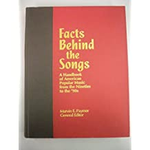 Facts Behind the Songs: A Handbook of American Popular Music from the Nineties to the '90s (Garland Reference Library of the Humanities)
