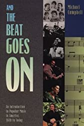 And the Beat Goes On: An Introduction to Popular Music in America, 1840 to Today by Michael Campbell (1996-01-09)