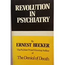 The Revolution in Psychiatry: The New Understanding of Man by Ernest Becker (1974-11-01)