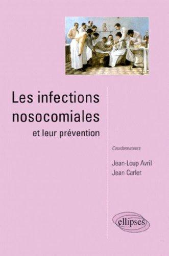 Les infections nosocomiales et leur prévention par Jean Carlet