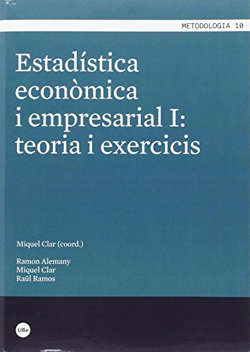 Estadística econòmica i empresarial I: teoria i exercicis (METODOLOGIA) por Miquel Joan Clar López