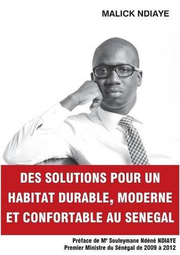 Des solutions pour un habitat durable, moderne et confortable  au Sénégal par Malick Ndiaye