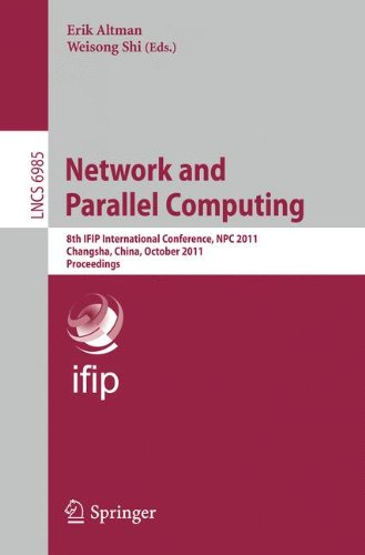 Network and Parallel Computing: 8th IFIP International Conference, NPC 2011, Changsha, China, October 21-23, 2011, Proceedings (Lecture Notes in Computer Science)