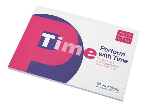 Perform with Time: The One-to-one Coaching System for Success with Time