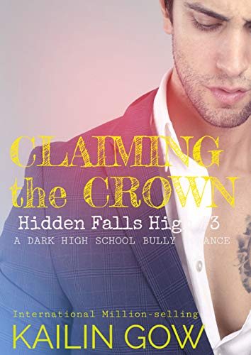 Claiming the Crown: A HIGH SCHOOL BULLY ROMANCE : A Loving Summer ...