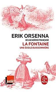 La Fontaine : Une école buissonnière par Erik Orsenna