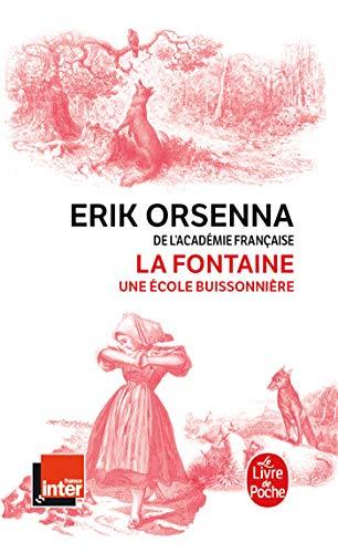 La Fontaine, une école buissonnière par  Erik Orsenna
