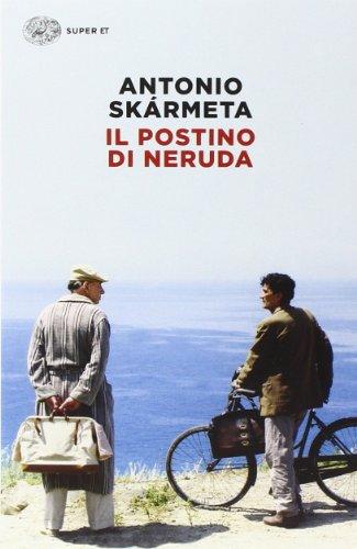 Il postino di Neruda (Super ET) por Antonio Skármeta