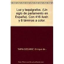 Luz y taquígrafos. (Un siglo de parlamento en España). Con 416 ilustr. y 8 lá...