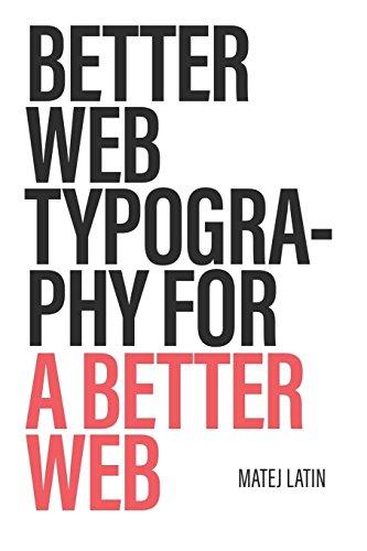 Better Web Typography for a Better Web por Matej Latin