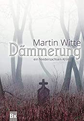 Dämmerung: Ein Niedersachsen-Krimi