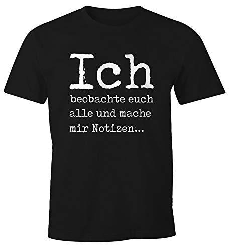 MoonWorks Lustiges Herren T-Shirt mit Spruch Ich beobachte Euch Alle und Mache Mir Notizen Fun-Shirt schwarz XS