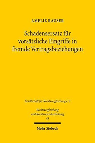 Schadensersatz für vorsätzliche Eingriffe in fremde Vertragsbeziehungen: Eine vergleichende Untersuchung des englischen und deutschen Rechts (Rechtsvergleichung und Rechtsvereinheitlichung)