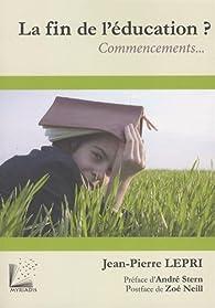 La fin de l'éducation - 2e édition: Commencements.... par Jean-Pierre Lepri