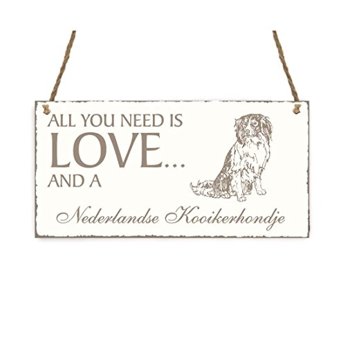SCHILD Dekoschild « All you need is LOVE and a NEDERLANDSE KOOIKERHONDJE » Hund Shabby Vintage Holzschild Türschild (Hunde Kooikerhondje)