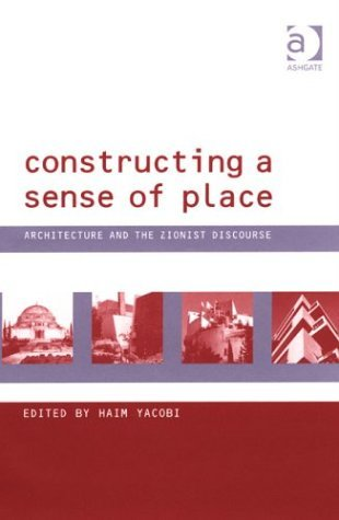 Constructing a Sense of Place: Architecture and the Zionist Discourse (Design and the Built Environment) by Professor Matthew Carmona (17-May-2004) Hardcover