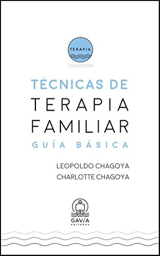 Técnicas de Terapia Familiar, Gúia Básica por Leopoldo Chagoya Beltrán