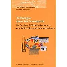 Tribologie dans les transports: De l'analyse à l'échelle du contact à la fiabilité des systèmes mécaniques