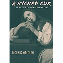 A Kicked Cur: The Rotes of Rena: Book One