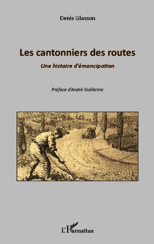 Les cantonniers des routes: Une histoire d'émancipation