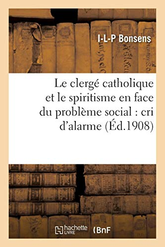 Le clergé catholique et le spiritisme en face du problème social : cri d'alarme