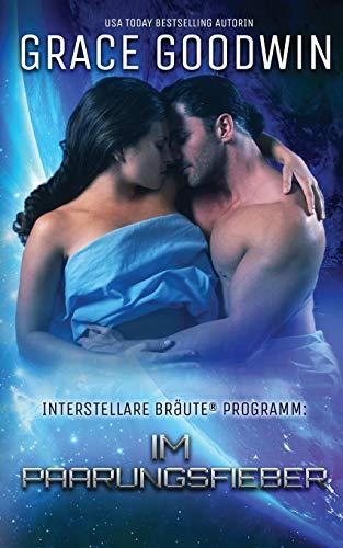Im Paarungsfieber (Interstellare Bräute(r) Programm)