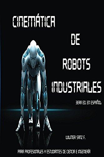 Cinemática de Robots Industriales (Spanish Edition)