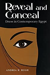 Reveal and Conceal: Dress in Contemporary Egypt (Contemporary Issues in the Middle East (Hardcover)) by Professor Andrea B Rugh (2015-10-06)