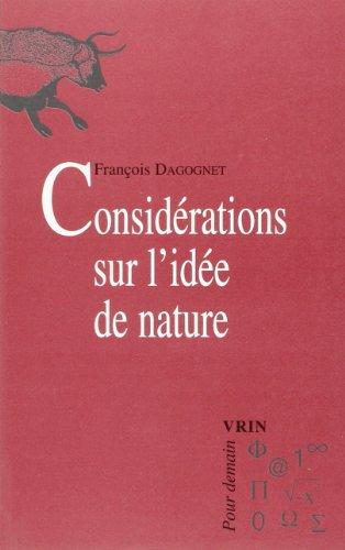 Considerations sur l'idée de nature. suivi d'un texte de canguilhem : la qu
