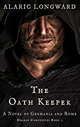The Oath Keeper: A Novel of Germania and Rome (Hraban Chronicles Book 7)
