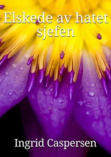 Elskede av hatet sjefen (Norwegian Edition) por Ingrid  Caspersen