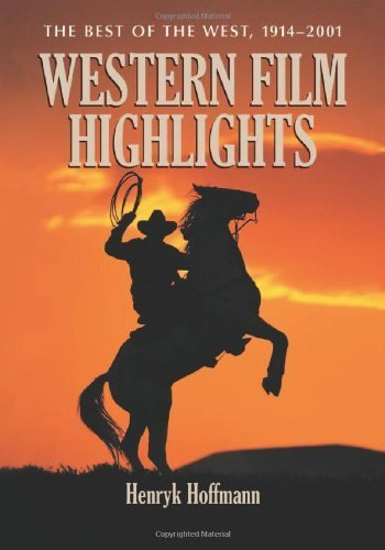 Western Film Highlights: The Best of the West 1914-2001 by Henryk Hoffmann (2009-09-29) par Henryk Hoffmann