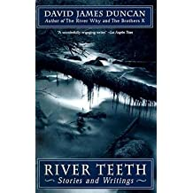 [(River Teeth: Stories and Writings)] [Author: David James Duncan] published on (July, 1996)
