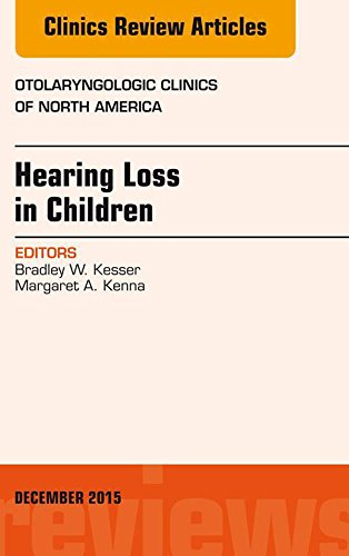 Hearing Loss in Children, An Issue of Otolaryngologic Clinics of North America, E-Book: 48 (The Clinics: Internal Medicine)