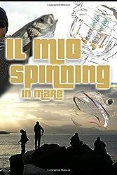 Il mio spinning in mare: Le basi della pesca a spinning in mare
