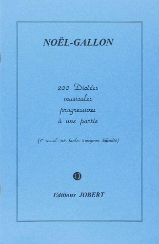 Dictées progressives à 1 partie (200) Volume 1 par Noël Gallon