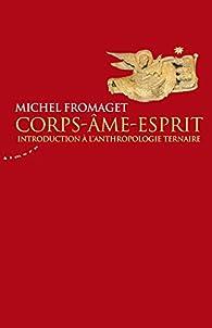 Corps-Ame-Esprit par Michel Fromaget