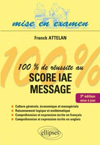 100% de Reussite au Score Iae Message Troisième Edition