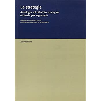 La Strategia. Antologia Sul Dibattito Strategico Ordinata Per Argomenti