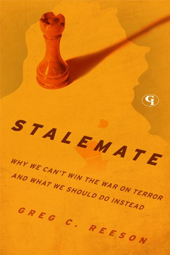 Stalemate: Why We Can't Win The War on Terror and What We Should Do Instead (English Edition)