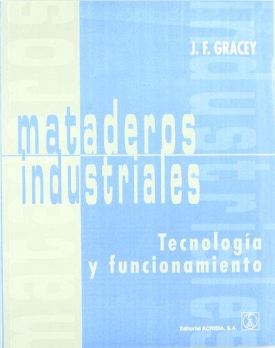 Descargar Libro Mataderos industriales. Tecnología y funcionamiento de J. F. Gracey