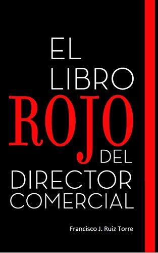 El Libro Rojo del Director Comercial (Ventas nº 1) por Francisco J. Ruiz Torre