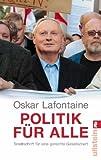 Politik für alle: Streitschrift für eine gerechte Gesellschaft - Oskar Lafontaine