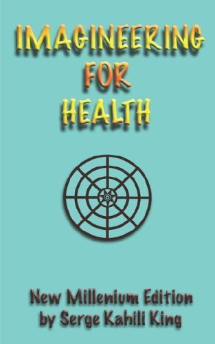 Imagineering For Health by King, Serge Kahili (2006) Paperback