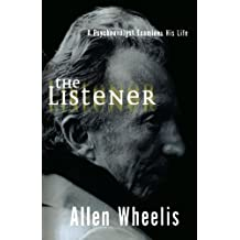 The Listener: A Psychoanalyst Examines His Life by Allen Wheelis (1999-09-01)