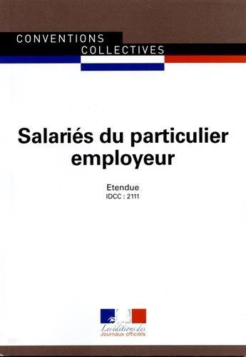 Salariés du particulier employeur - Convention collective nationale étendue 27ème édition - Brochure n°3180 - IDCC : 2111